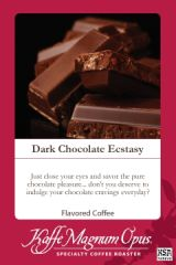 Dark Chocolate Ecstasy Flavored Coffee